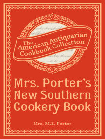 Mrs. Porter's New Southern Cookery Book: And Companion for Frugal and Economical Housekeepers