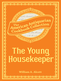 The Young Housekeeper: Or, Thoughts on Food and Cookery