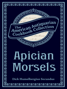 Apician Morsels: Or, Tales of the Table, Kitchen, and Larder