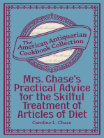 Mrs. Chase's Practical Advice for the Skilful Treatment of Articles of Diet