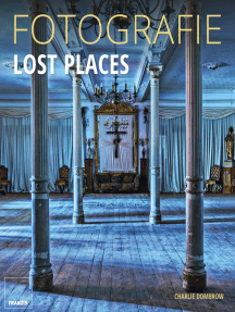 Fotografie Lost Places: Fotografische Abenteuer in verborgenen Welten.
