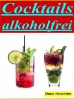 Cocktails alkohlfrei