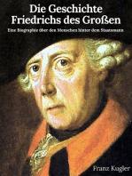 Die Geschichte Friedrichs des Großen