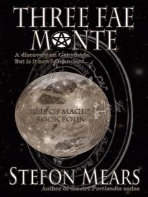Three Fae Monte: Rise of Magic, #4