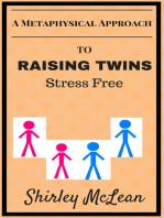 Raising Twins Stress Free
