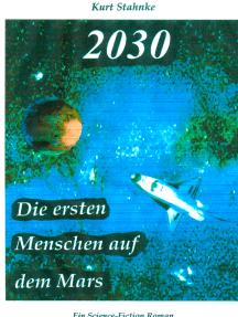 2030: Die ersten Menschen auf dem Mars