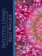 Intuitive Living - Developing Your Psychic Gifts
