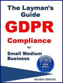The Layman's Guide GDPR Compliance for Small Medium Business