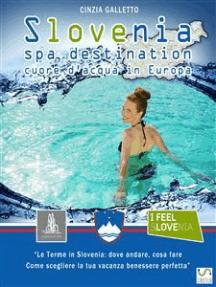 Slovenia Spa Destination: Cuore d'acqua in Europa