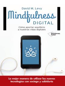 Mindfulness digital: Cómo aportar equilibrio a nuestras vidas digitales