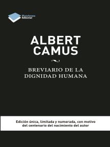 Albert Camus. Brevario de la dignidad humana
