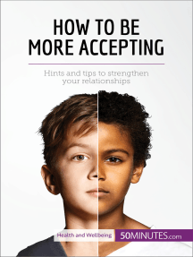 How to Be More Accepting: Hints and tips to strengthen your relationships