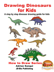 Drawing Dinosaurs for Kids: A step by step dinosaur drawing guide for kids