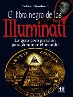 El libro negro de los Illuminati: La gran conspiración para dominar el mundo