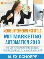 Mehr Unternehmenserfolg mit Marketing Automation 2018