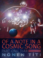 Of a Note in a Cosmic Song; Part One