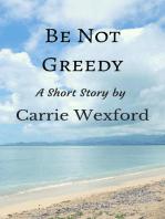 Be Not Greedy