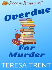 Overdue for Murder: Pecan Bayou, #2