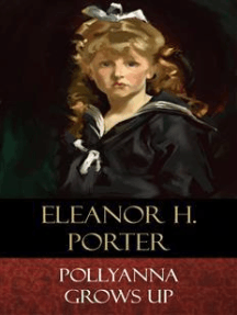 Pollyanna Grows Up: Illustrated