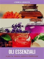 Oli essenziali per la vostra salute e bellezza
