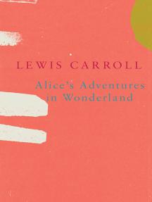 Alice's Adventures in Wonderland (Legend Classics)
