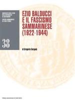 Ezio Balducci e il fascismo sammarinese (1922-1944)