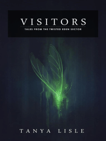 Visitors: Tales from the Twisted Eden Sector, #4