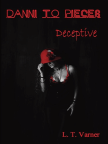 Danni To Pieces; Deceptive: Danni To Pieces, #4
