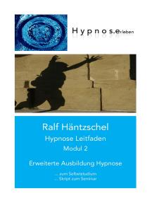Hypnose Leitfaden Modul 2: Erweiterte Ausbildung Hypnose