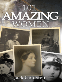 101 Amazing Women: Extraordinary Heroines Throughout History