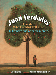 Juan Verdades: The Man Who Couldn't Tell a Lie / El hombre que no sabía mentir