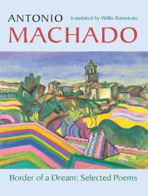 Border of a Dream: Selected Poems of Antonio Machado