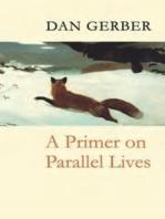 A Primer on Parallel Lives