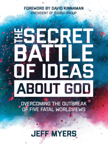 The Secret Battle of Ideas about God: Overcoming the Outbreak of Five Fatal Worldviews