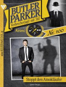 Butler Parker 100 – Kriminalroman: Stoppt den den Amokläufer