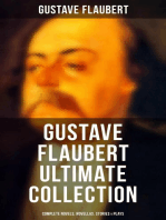 GUSTAVE FLAUBERT Ultimate Collection - Complete Novels, Novellas, Stories & Plays (Including Letters & Memoirs)