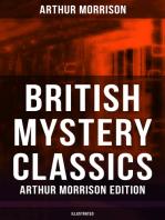 British Mystery Classics - Arthur Morrison Edition (Illustrated)