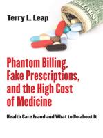 Phantom Billing, Fake Prescriptions, and the High Cost of Medicine