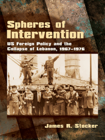 Spheres of Intervention: US Foreign Policy and the Collapse of Lebanon, 1967–1976