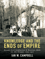 Knowledge and the Ends of Empire: Kazak Intermediaries and Russian Rule on the Steppe, 1731-1917