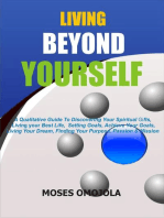 Living Beyond Yourself: A Qualitative Guide To Discovering Your Spiritual Gifts, Living Your Best Life, Setting Goals, Achieve Your Goals, Living Your Dream, Finding Your Purpose, Passion & Mission