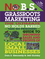 No B.S. Grassroots Marketing: The Ultimate No Holds Barred Take No Prisoner Guide to Growing Sales and Profits of Local Small Businesses