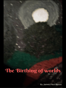 The Birthing of Worlds