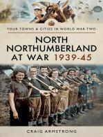 North Northumberland at War 1939–45