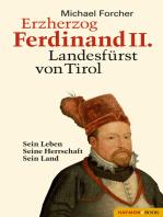 Erzherzog Ferdinand II. Landesfürst von Tirol