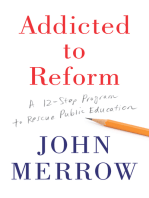 Addicted to Reform: A 12-Step Program to Rescue Public Education