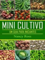 Mini Cultivo - Um Guia Para Iniciantes