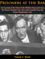 Prisoners at the Bar: An Account of the Trials of the William Haywood Case,: the Sacco-Vanzetti Case, the Loeb-Leopold Case, the Bruno Hauptmann Case