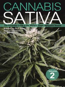 Cannabis Sativa Volume 2: The Essential Guide to the World's Finest Marijuana Strains