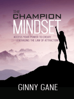 The Champion Mindset: Access Your Power to Create Leveraging the Law of Attraction